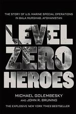Level Zero Heroes: The Story of US Marine Special Operations in Bala Murghab.NEW