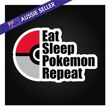 EAT SLEEP POKEMON REPEAT Sticker Go Pokeball Pikachu Funny Car JDM
