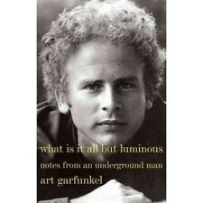 Signed Art Garfunkel What is it All but Luminous Book 1/1 HC Memoir Music Simon