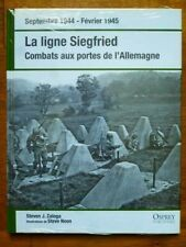 La Ligne Siegfried 1944-1945, Steven J Zaloga , Osprey Publishing 2010