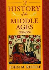 A History of the Middle Ages, 300-1500: By Riddle, John M.