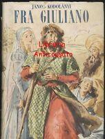 FRA GIULIANO Janos Kodolanyi - Mondadori editore II edizione  1948