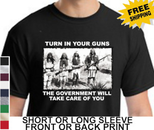 2nd Amendment Turn In Your Guns American Indians Gun Rights Funny Mens T Shirt