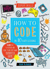 Super Skills: How to Code in 10 Easy Lessons,McManus, Sean,New Book mon000011928