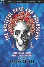 The Grateful Dead and Philosophy: Getting High Minded about Love and Haight
