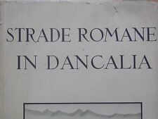 STRADE ROMANE IN DANCALIA Giuseppe Cobolli Gigli Ricci 1941 colonie lavori per