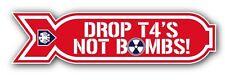 DROP t4's NOT BOMBS STICKER vw camper transporter 180mm