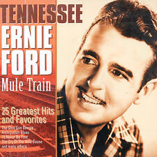 TENNESSEE ERNIE FORD - MULE TRAIN: 25 GREATEST HITS & FAVORITES USED - VERY GOOD