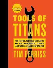 TOOLS OF TITANS - FERRISS, TIM/ SCHWARZENEGGER, ARNOLD (FRW)/ GEOFFROI, REMIE (I