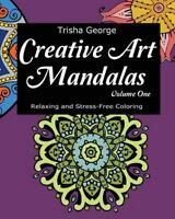 Creative Art Mandalas : Relaxing and Stress-free Coloring Book, Paperback by ...