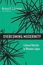 Weatherhead Books on Asia: Overcoming Modernity : Cultural Identity in...
