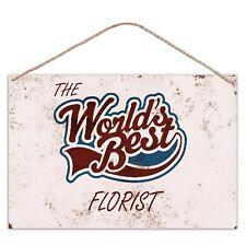 The Worlds Best Florist - Vintage Look Metal Large Plaque Sign 30x20cm