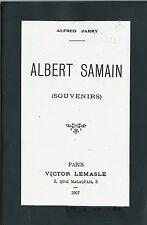 RARE EO 1907 COUVERTURE REMONTÉE + ALFRED JARRY : ALBERT SAMAIN ( SOUVENIRS )