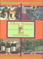 The Olive Season: Amour, A New Life, and Olives, Too...! by Carol Drinkwater