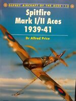 Spitfire Mark Mk I II Aces 1939 - 41 1941 WWII Osprey Aircraft Of The Aces # 12