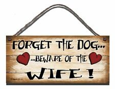 SHABBY CHIC FUNNY SIGN FORGET THE DOG BEWARE OF THE WIFE 23