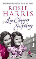 """""""AS NEW"""" Love Changes Everything, Harris, Rosie, Book"""