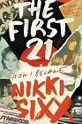 Autographed Nikki Sixx SIGNED Book The First 21 : A Memoir Motley Crue 10/22
