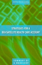 Strategies for a BEA Satellite Health Care Account: Summary of a-ExLibrary