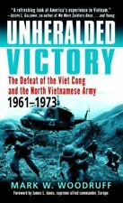 Unheralded Victory: The Defeat of the Viet Cong and the North Vietnamese Army, 1
