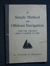 A Simple Method for Offshore Navigation: For Use Aboard Small Yachts at Sea