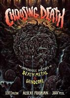 Choosing Death: The Improbable History of Death Metal & Grindcore (Paperback or