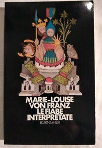 LE FIABE INTERPRETATE di Marie Luise Von Franz 1980 Boringhieri Saggi libro