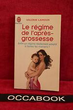 Le régime de l'après-grossesse - Valérie Lamour - livre occasion