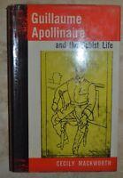 CECILY MACKWORTH - GUILLAUME APOLLINAIRE AND THE CUBIST LIFE - ANNO: 1961 (DA)