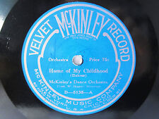 78rpm MCKINLEY VELVET RECORD: Home of My Childhood by McKinley's Dance Orch.