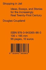 Very Good, Douglas Coupland - Shopping in Jail: Ideas Essays and Stories for the