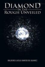 Diamond in the Rough Unveiled by Balderes Lucila Santos De Alvarez (2013,...