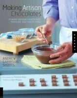Making Artisan Chocolates, Paperback by Shotts, Andrew Garrison; Polss, Madel...