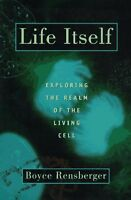 Life Itself: Exploring the Realm of the Living Cel
