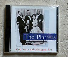 "CD AUDIO DISQUE INT/ THE PLATTERS ""ONLY YOU - AND OTHER GREAT HITS"" CD NEUF 1995"