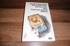 Charles Bukowski -- das SCHLIMMSTE KOMMT NOCH / dirty old mans Jugend 20er Jahre