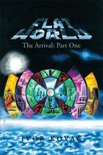 Flat World : The Arrival: Part One by Ivor Kova? (2014, Hardcover)