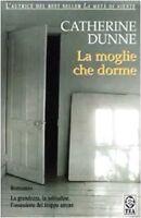 La Moglie Che Dorme Romanzo ,Dunne, Catherine  ,Tea - Tascabili Degli Editori As