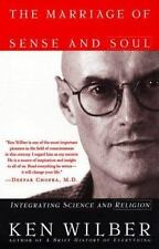 The Marriage of Sense and Soul : Integrating Science and Religion by Ken Wilber…