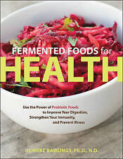 Fermented Foods for Health, Deirdre Rawlings