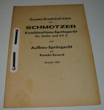 Zusatz Ersatzteilliste Schmotzer Kombinations Spritzgerät Stella und AV 3 1965!