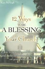 12 Ways to Be a Blessing to Your Church, McVeigh, Kate, Good Book