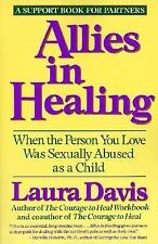 Allies in Healing: When the Person You Love Was Sexually Abused as a Child by D