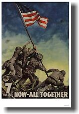 Now All Together - Iwo Jima Flag Raising - WW2 POSTER
