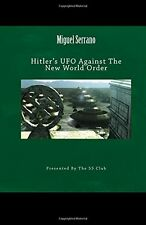 Hitler's UFO Against the New World Order- Miguel Serrano