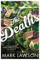 The Deaths By Mark Lawson. 9781447235699