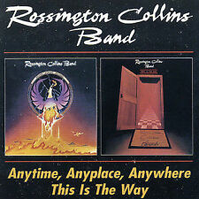 Rossington Collins Band: Anytime, Anyplace, Anywhere/This Is the Way (2 CDs)