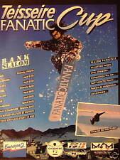 PUBLICITÉ 1995 TEISSEIRE FANATIC CUP AVEC EUROPE 2 - MCM - CHIEMSEE - FS - SNOW