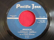 CANNONBALL ADDERLEY - MANTECA / ST LOUIS BLUES - PACIFIC JAZZ 312 - RARE JAZZ 45