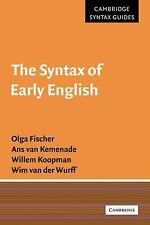 Cambridge Syntax Guides: The Syntax of Early English by Olga Fischer, Wim Van...
